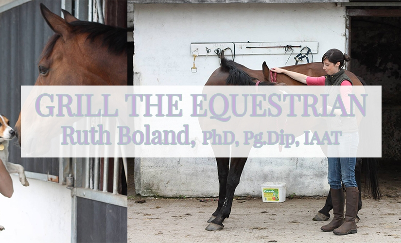 Grill the Equestrian – Ruth Boland, VeterinaryPhysiotherapist