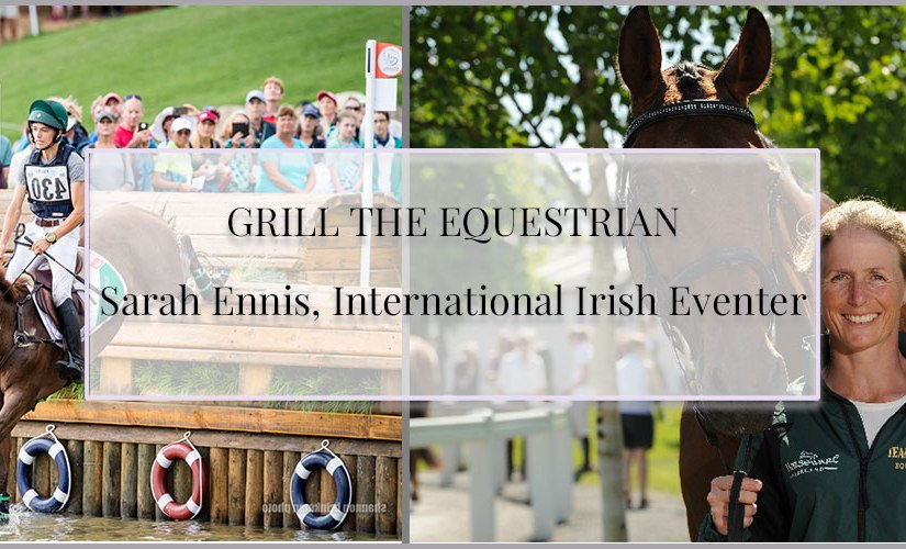 Grill The Equestrian – Sarah Ennis, International IrishEventer