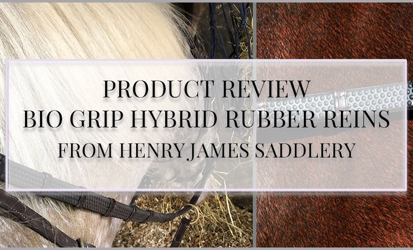 Product Review  – Bio Grip Hybrid Rubber Reins from Henry JamesSaddlery