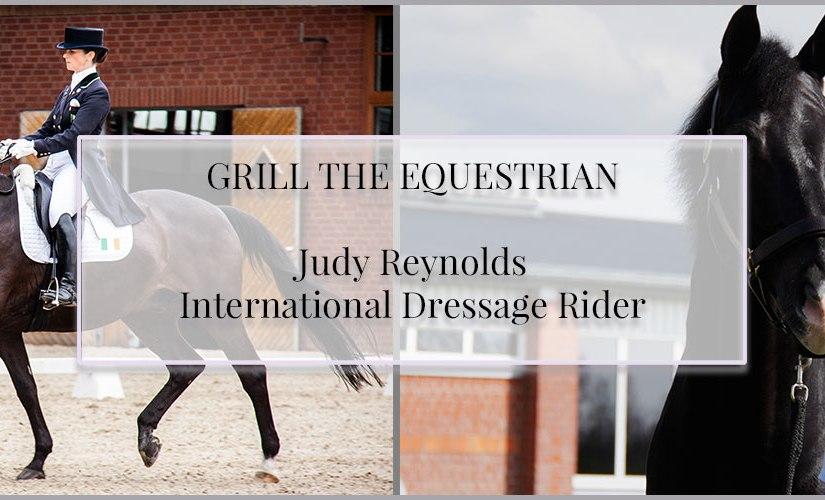 Grill the Equestrian – Judy Reynolds, International DressageRider