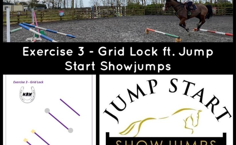 Exercise 3 – Grid Lock ft. Jump StartShowjumps