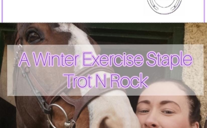 A Winter Exercise Staple, Trot NRock
